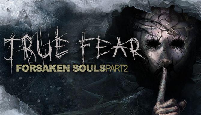 True Fear: Forsaken Souls Part 2 Free Download « IGGGAMES
