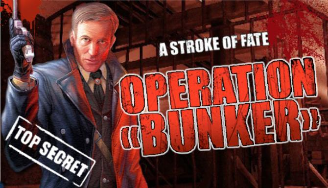 A Stroke of Fate: Operation Bunker Free Download