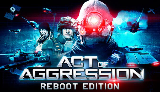 Act of Aggression - Reboot Edition Free Download