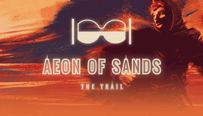 Aeon of Sands - The Trail Free Download