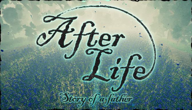 After Life - Story of a Father Free Download