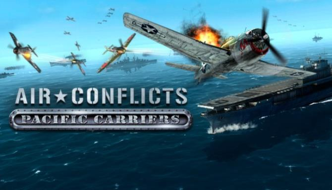 Air Conflicts: Pacific Carriers Free Download
