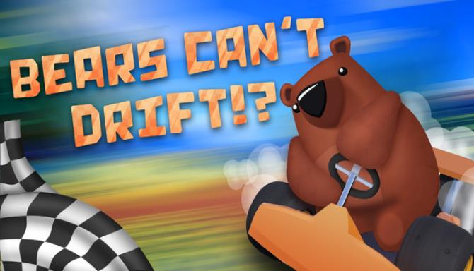 Bears Can't Drift!? Free Download
