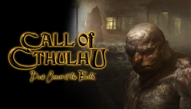 Call of Cthulhu®: Dark Corners of the Earth Free Download