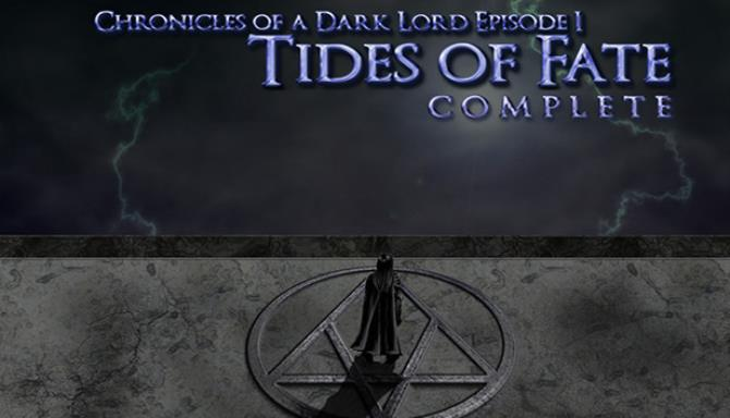 Chronicles of a Dark Lord: Episode 1 Tides of Fate Complete Free Download