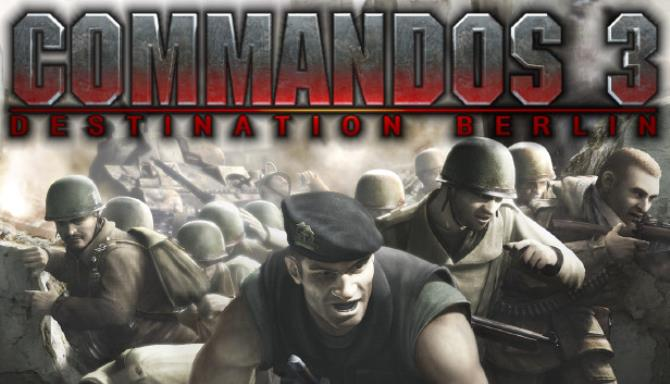 Commandos 3: Destination Berlin Free Download