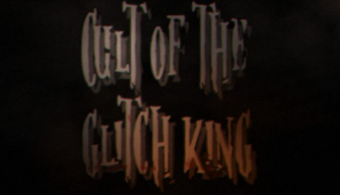 Cult of the Glitch King Free Download