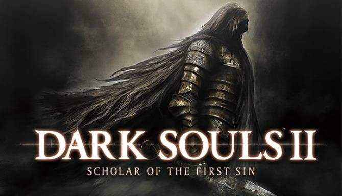 DARK SOULS™ II: Scholar of the First Sin Free Download