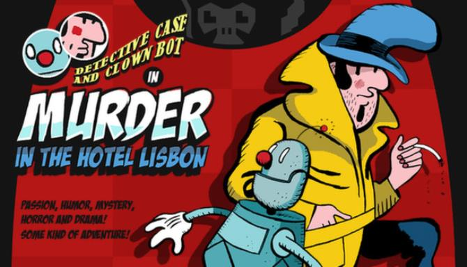 Detective Case and Clown Bot in: Murder in the Hotel Lisbon Free Download