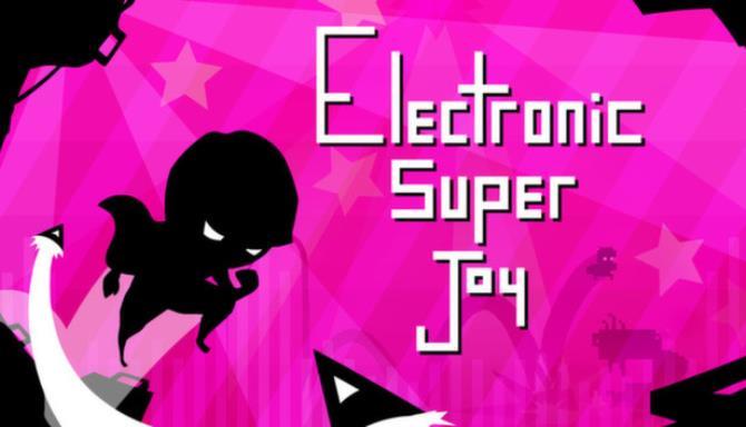 Electronic Super Joy Free Download
