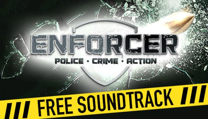Enforcer: Police Crime Action Free Download