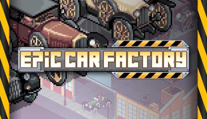 Epic Car Factory Free Download (v1 01) « IGGGAMES