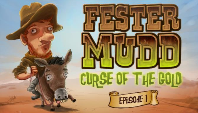 Fester Mudd: Curse of the Gold - Episode 1 Free Download