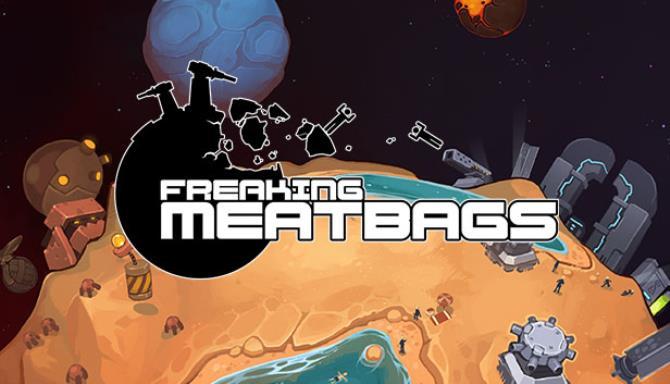 Freaking Meatbags Free Download
