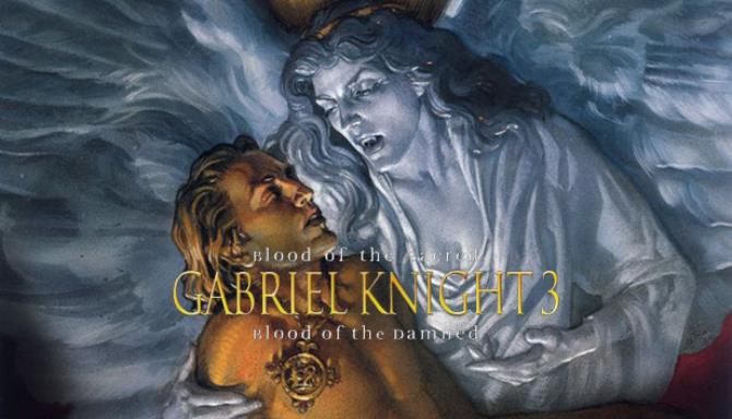 Gabriel Knight® 3: Blood of the Sacred, Blood of the Damned Free Download