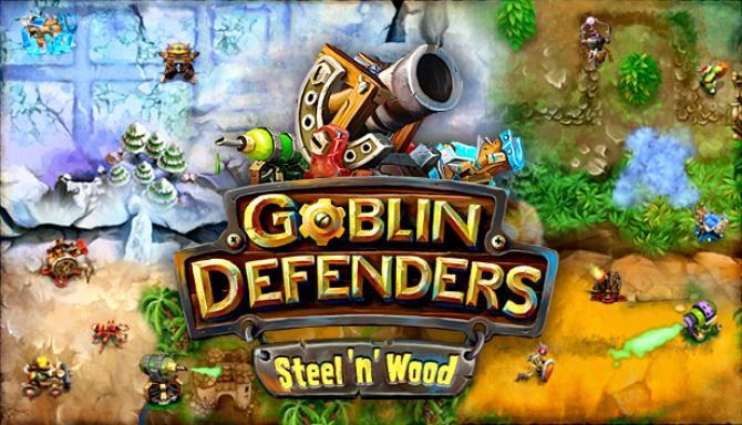Goblin Defenders: Steel'n' Wood Free Download