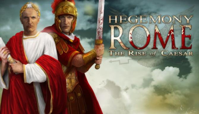 Hegemony Rome: The Rise of Caesar Free Download