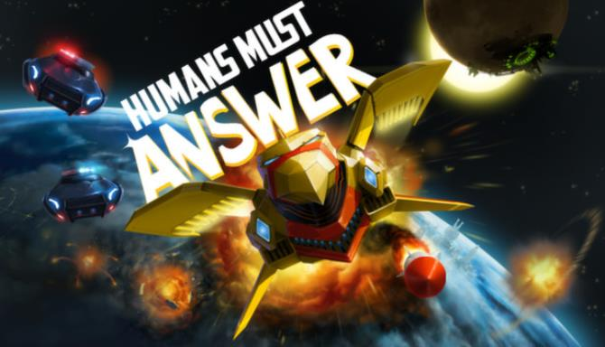 Humans Must Answer Free Download