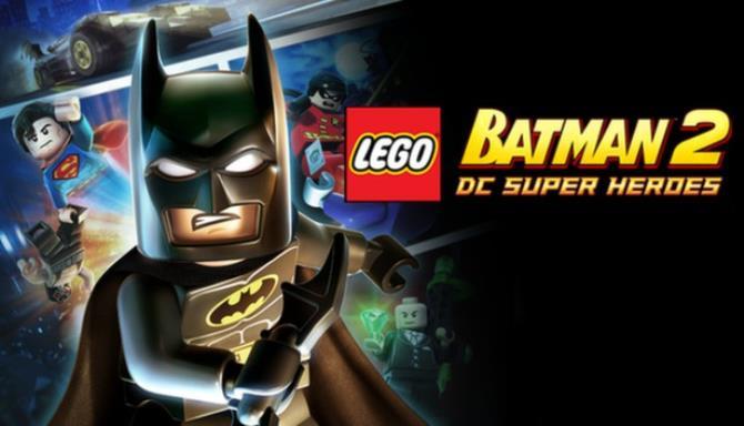 LEGO® Batman 2 DC Super Heroes™ Free Download