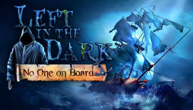Left in the Dark: No One on Board Free Download
