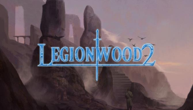 Legionwood 2: Rise of the Eternal's Realm - Director's Cut Free Download