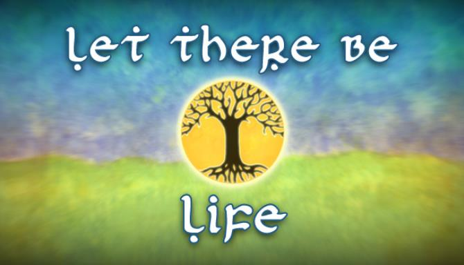 Let There Be Life Free Download