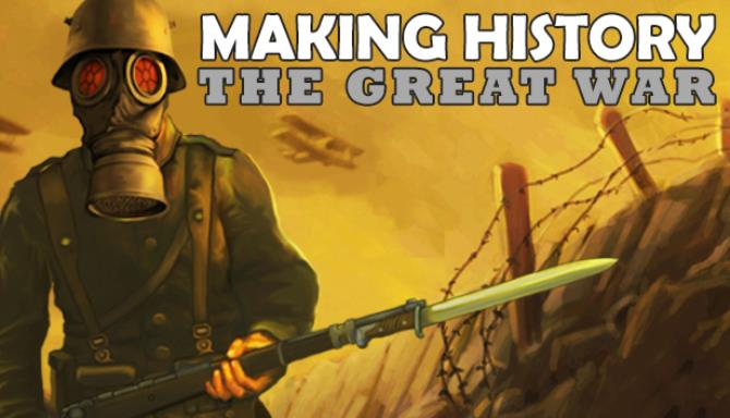 Making History: The Great War Free Download
