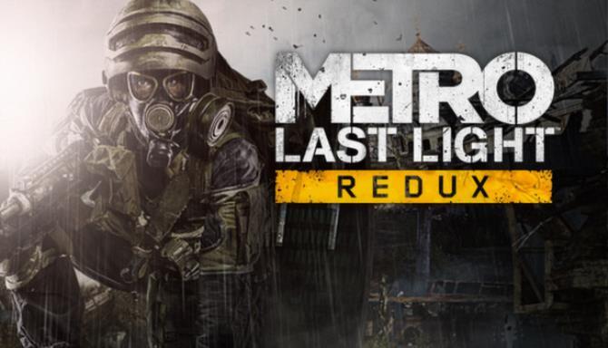 Metro: Last Light Redux Free Download