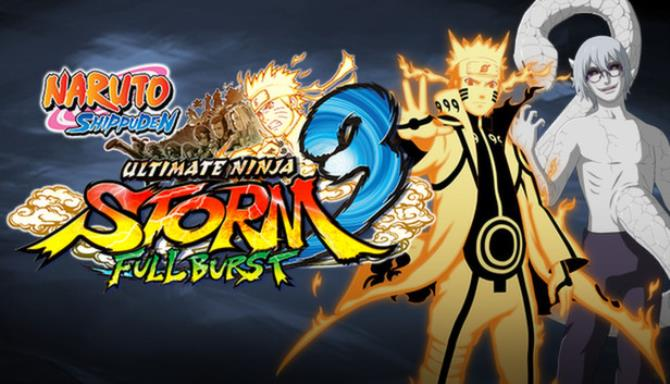 NARUTO SHIPPUDEN: Ultimate Ninja STORM 3 Full Burst HD Free Download