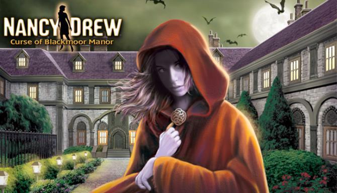 Nancy Drew®: Curse of Blackmoor Manor Free Download