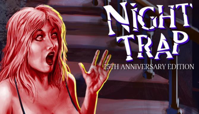 Night Trap - 25th Anniversary Edition Free Download