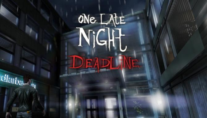 One Late Night: Deadline Free Download