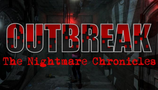 Outbreak: The Nightmare Chronicles Free Download