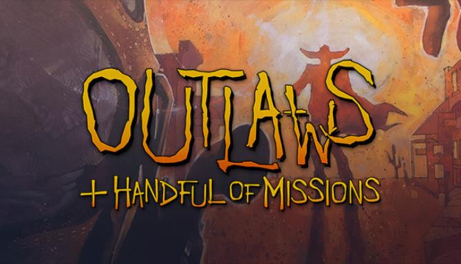 Outlaws + A Handful of Missions Free Download