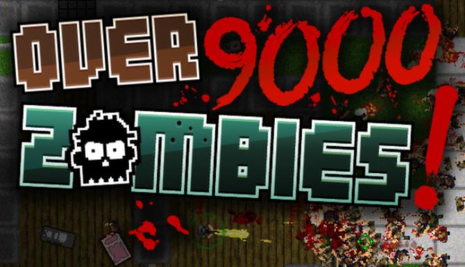 Over 9000 Zombies! Free Download