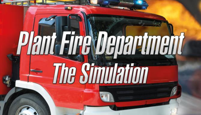 Plant Fire Department - The Simulation Free Download