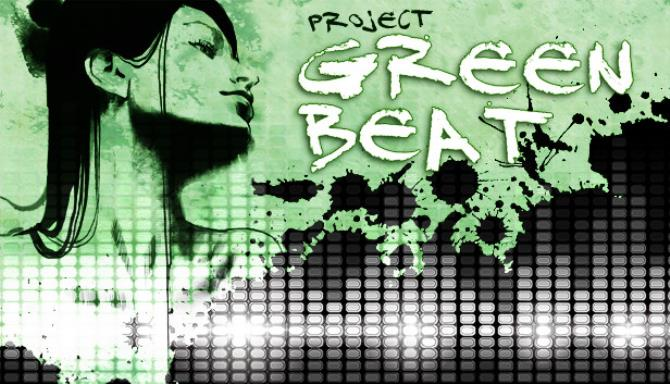 Project Green Beat Free Download
