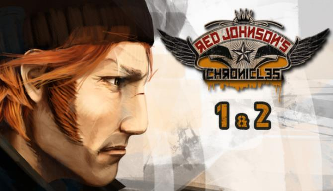 Red Johnson's Chronicles - 1+2 - Steam Special Edition Free Download