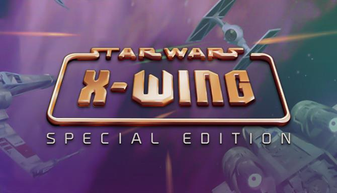 STAR WARS™ - X-Wing Special Edition Free Download