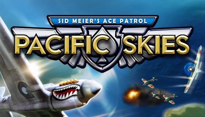 Sid Meier's Ace Patrol: Pacific Skies Free Download