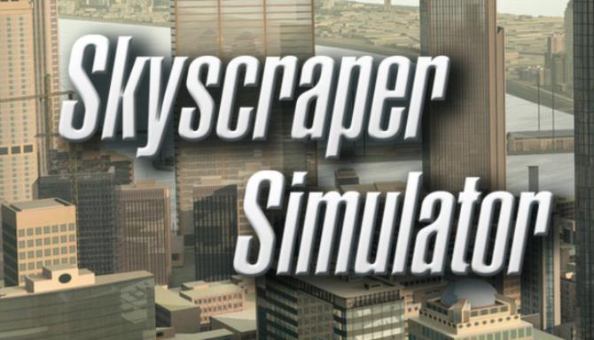 Skyscraper Simulator Free Download