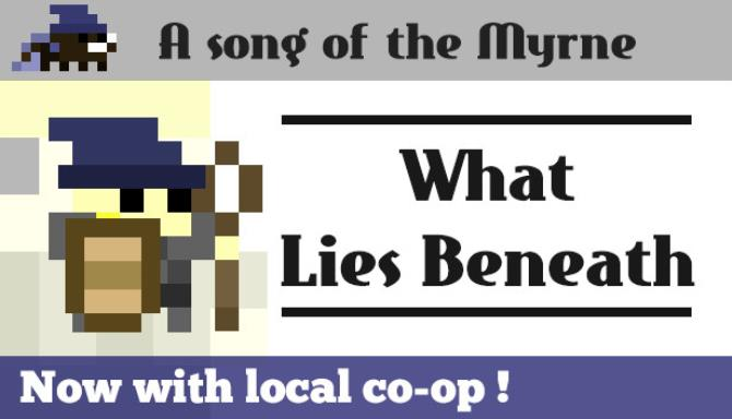Song of the Myrne: What Lies Beneath Free Download