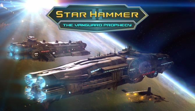 Star Hammer: The Vanguard Prophecy Free Download