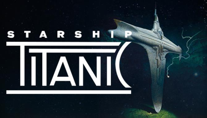 Starship Titanic Free Download