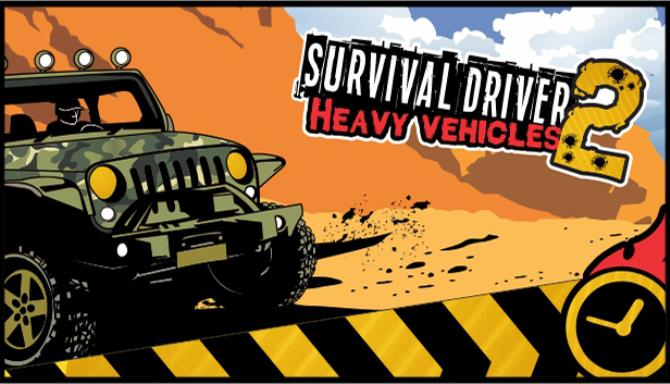 Survival driver 2: Heavy vehicles Free Download