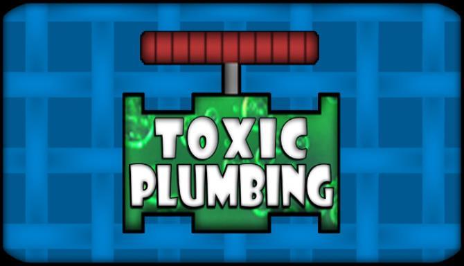 TOXIC PLUMBING Free Download
