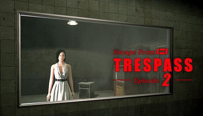 TRESPASS - Episode 2 Free Download