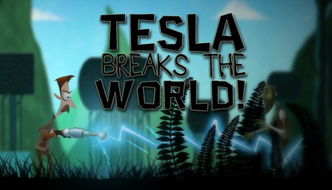 Tesla Breaks the World! Free Download