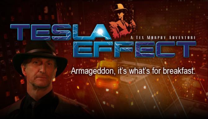 Tesla Effect: A Tex Murphy Adventure Free Download