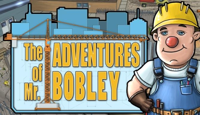 The Adventures of Mr. Bobley Free Download